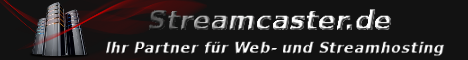 Streamcaster.de - Ihr Partner f�r Web- und Streamhosting